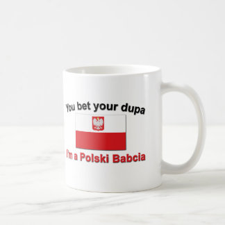You Bet Your Dupa ... Babcia Coffee Mug