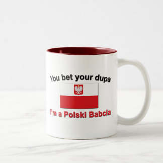 You Bet Your Dupa ... Babcia Two-Tone Coffee Mug