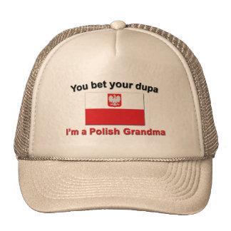 You bet your dupa I'm a Polish Grandma Trucker Hat