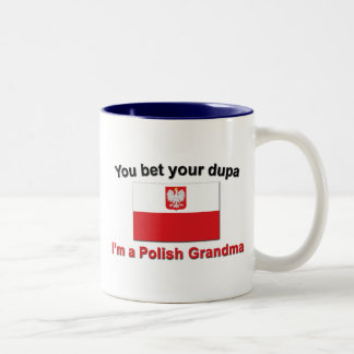 You bet your dupa I'm a Polish Grandma Two-Tone Coffee Mug