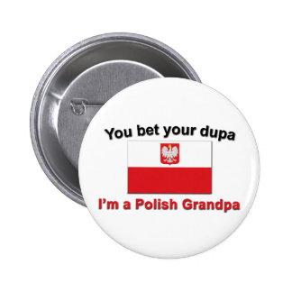 You bet your dupa I'm a Polish Grandpa Button