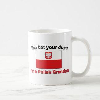 You bet your dupa I'm a Polish Grandpa Coffee Mugs