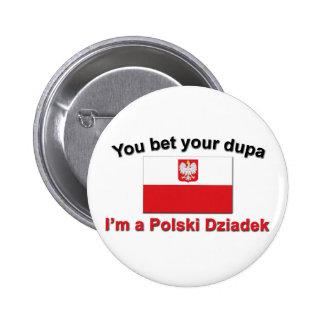 You bet your dupa I'm a Polski Dziadek Pinback Button