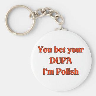 You bet your Dupa I'm Polish Keychain