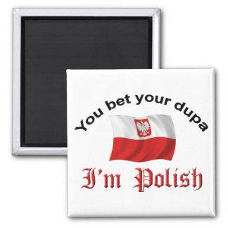 You Bet Your Dupa I'm Polish Fridge Magnets