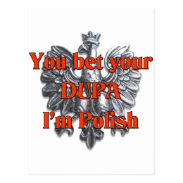 You bet your Dupa I'm Polish Postcard