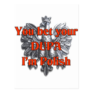 You bet your Dupa I'm Polish Postcard