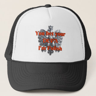 You bet your Dupa I'm Polish Trucker Hat