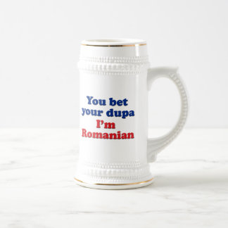 You bet your dupa I'm Romanian 18 Oz Beer Stein