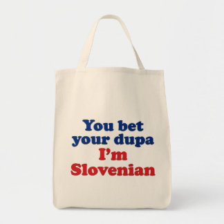 You Bet Your Dupa I'm Slovenian Tote Bag