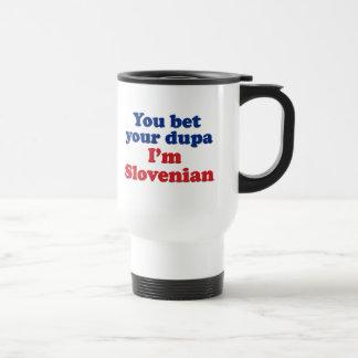You Bet Your Dupa I'm Slovenian Travel Mug
