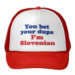 You Bet Your Dupa I'm Slovenian Trucker Hat