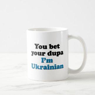 You bet your dupa I'm Ukrainian Coffee Mug