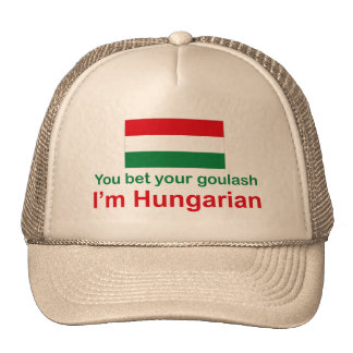 You Bet Your Goulash Trucker Hat