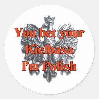 You Bet Your Kielbasa I'm Polish Classic Round Sticker