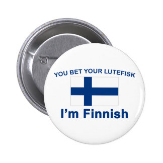 You Bet Your Lutefisk I'm Finnish Pinback Button
