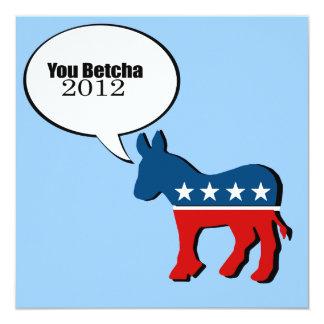 "You betcha 2012 5.25"" square invitation card"