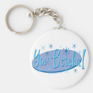 You-Betcha Keychain