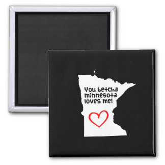You Betcha Minnesota Loves Me 2 Inch Square Magnet