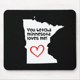 You Betcha Minnesota Loves Me Mouse Pad