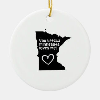 You Betcha Minnesota Loves Me Christmas Ornaments