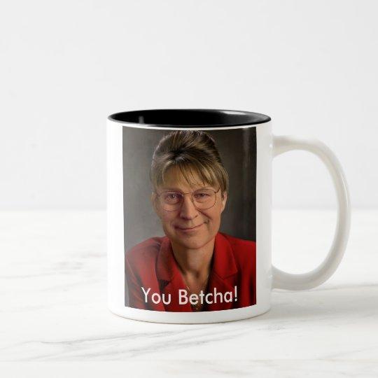 You Betcha! Sarah Palin & Dick Cheney VP, Politics Two-Tone Coffee Mug