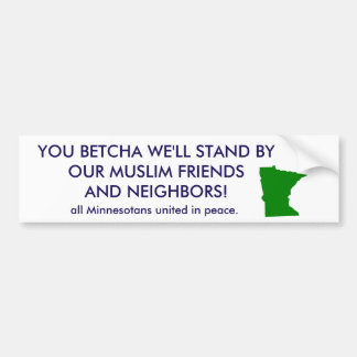 YOU BETCHA WE'LL STAND UP BUMPER STICKER