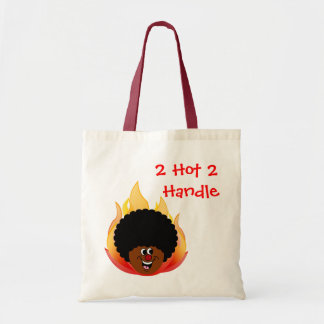 You Better Back Away I'm Too Hot for You to Handle Tote Bag