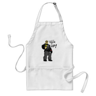 You better back it up. adult apron