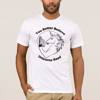 You Better Believe Unicorns Read - BL T-Shirt