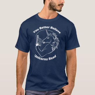 You Better Believe Unicorns Read - WL T-Shirt