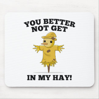 You Better Not Get In My Hay Mouse Pad