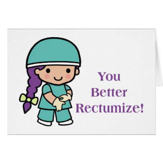 You Better Rectumize Greeting Card