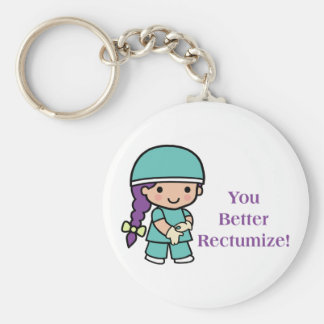 You Better Rectumize Keychain