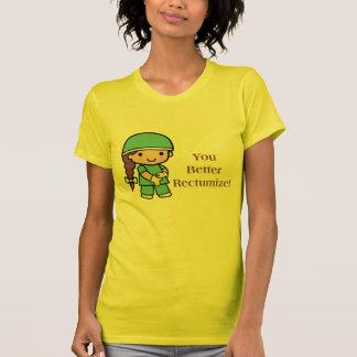 You Better Rectumize T-shirts