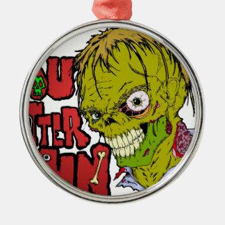You Better Run Metal Ornament
