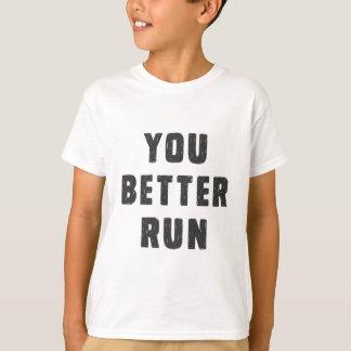 You better run T-Shirt