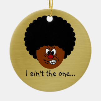 You Better Think Twice Before You Mess with Me Ceramic Ornament