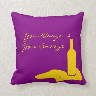 """You Booze You Snooze"" JTG Art Pillow"