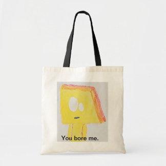 You Bore Me-Bag Tote Bag