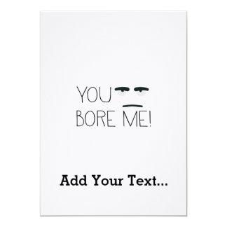 You bore me! card