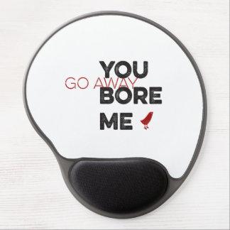 You Bore Me Go Away Wordart Gel Mouse Pad