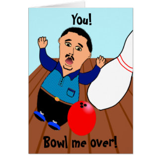 You!, Bowl me over! Card
