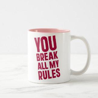 You Break All My Rules Two-Tone Coffee Mug