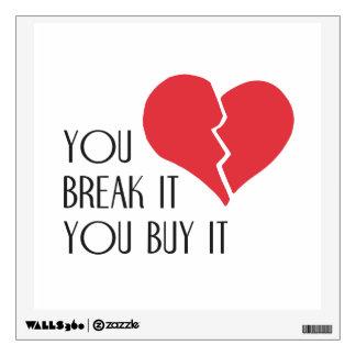 You Break It You Buy It Valentine's Day Heart Wall Sticker