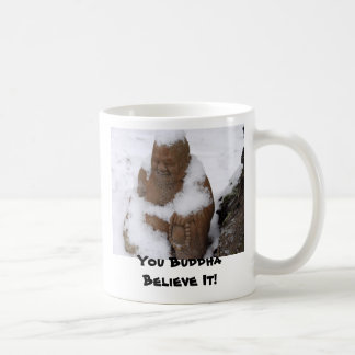 You Buddha Believe It! Buddha in Snow Coffee Mug
