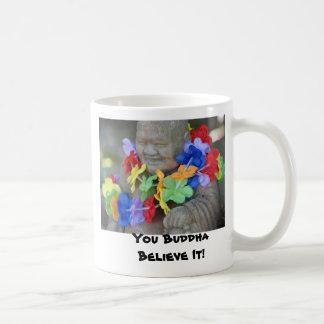 You Buddha Believe It! Coffee Mug