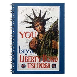 You Buy A Liberty Bond Spiral Notebook