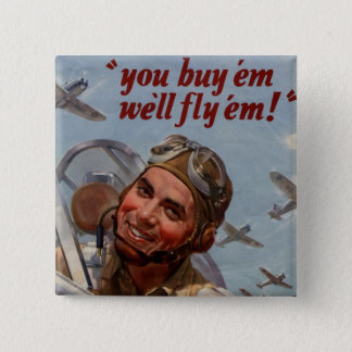 """You Buy 'em and We'll Fly 'em"""" Button"""