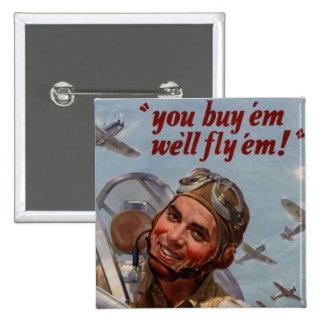 "You Buy 'em and We'll Fly 'em"" Button"